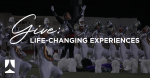 Give Life Changing Experiences Image